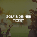 Golf and dinner ticket